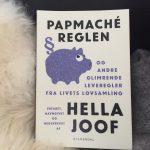 """Boganbefaling af """"Papmaché-reglen og andre glimrende leveregler fra livets lovsamling"""" af Hella Joof"""