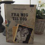 """Boganbefaling af """"Fra mig til dig – det  har livet lært mig"""" af Pernille Aalund"""