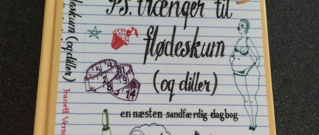 """""""PS Trænger til flødeskum (og diller)"""" af jeannett Veronica Hindberg"""