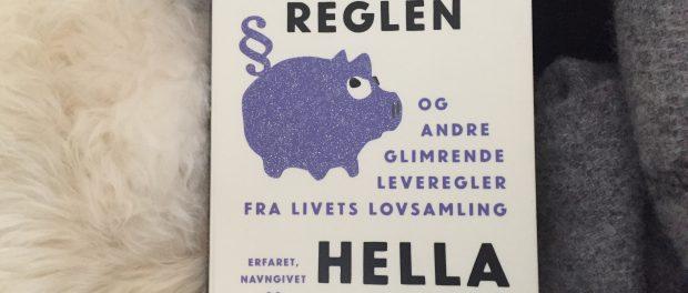 """""""Papmaché-reglen og andre glimrende leveregler fra livets lovsamling"""" af Hella Joof"""