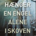 """Boganbefaling af """"Der hænger en engel alene i skoven"""" af Samuel Bjørk"""